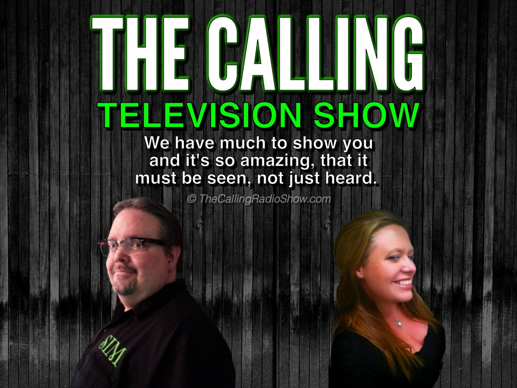 THE CALLING Television Show - We have much to show you and it's so amazing that it must be seen, not just heard.