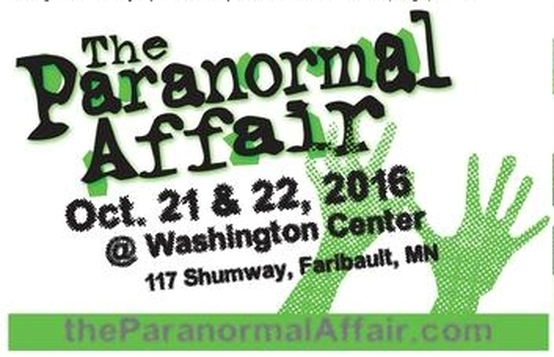The Paranormal Affair - Oct 21 & 22, 2016 in Faribault, MN - Paranormal Convention & VIP GHOST HUNT -  TheCallingRadioShow.com